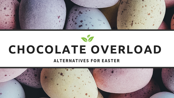 Chocolate Overload Alternatives For Easter