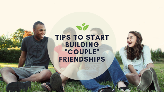 "Tips to start building ""couple"" friendships"