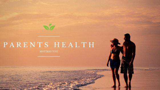 Parents Health Matters Too