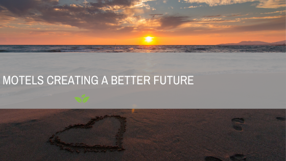 Motels creating a better future