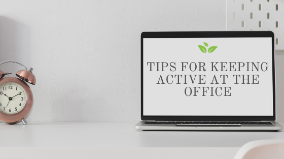 Tips for keeping active at the office