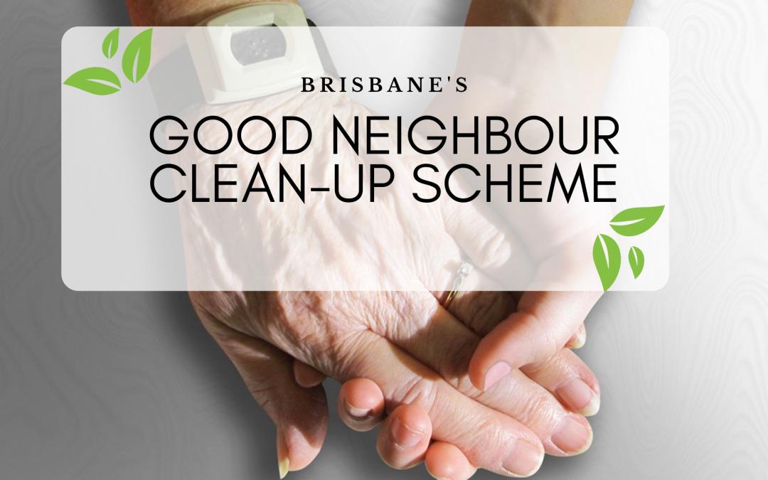 Brisbane's Good Neighbour Clean-up Scheme