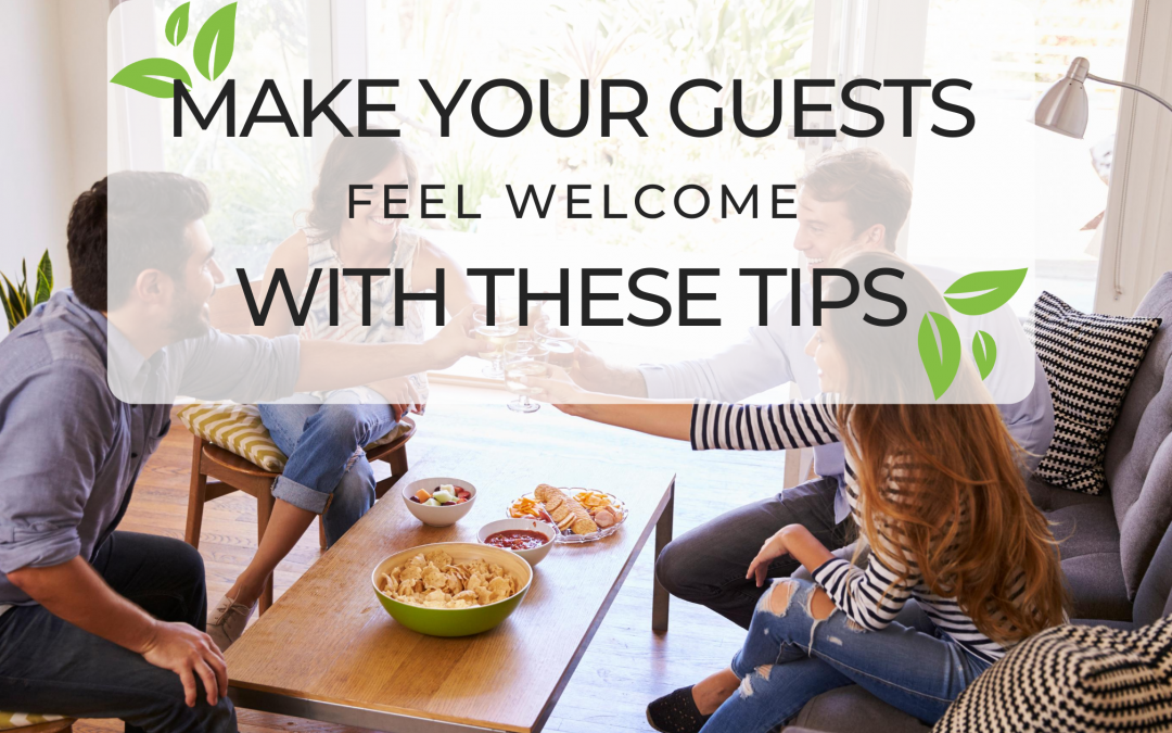 Make your guests feel welcome with these tips