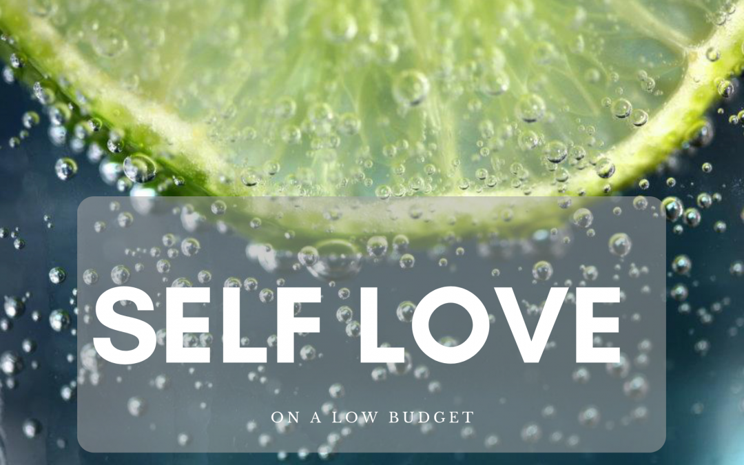 Self love on a lower budget